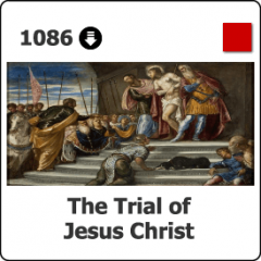 1086 The Trial of Jesus Christ